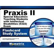 Praxis II Special Education: Teaching Students with Intellectual Disabilities (5322) Exam Flashcard Study System: Praxis II Test Practice Questions & Review for the Praxis II: Subject Assessments