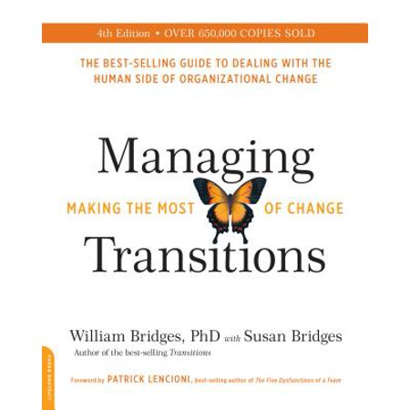 Managing Transitions, 25th anniversary edition : Making the Most of
