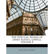 The Poetical Works of James Russell Lowell, Volume 4
