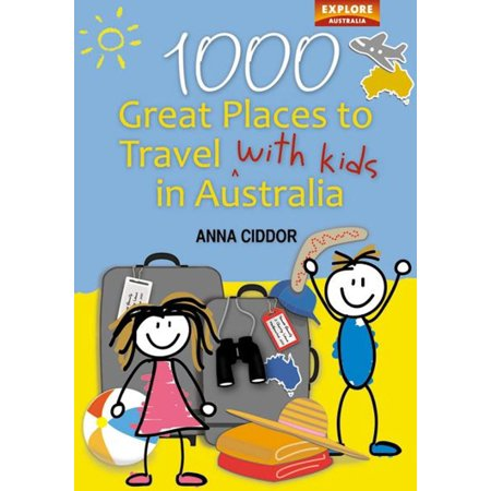 - 1000 Great Places to Travel with Kids in Australia - eBook
