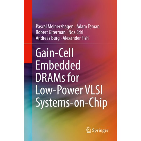 Gain-Cell Embedded DRAMs for Low-Power VLSI Systems-on-Chip - eBook