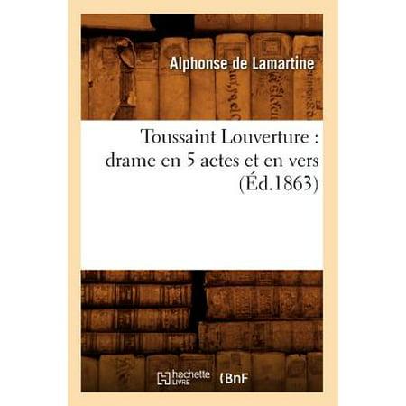Toussaint Louverture : Drame En 5 Actes Et En Vers (�d.1863) - Halloween Et Toussaint