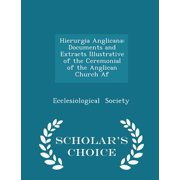 Hierurgia Anglicana : Documents and Extracts Illustrative of the Ceremonial of the Anglican Church AF - Scholar's Choice Edition