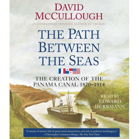 The Path Between the Seas : The Creation of the Panama Canal, (Best Time To See Panama Canal)