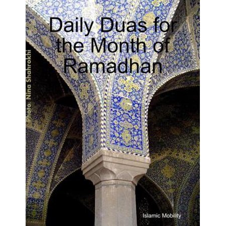 Daily Duas for the Month of Ramadhan - eBook (The Best Dua In Islam)