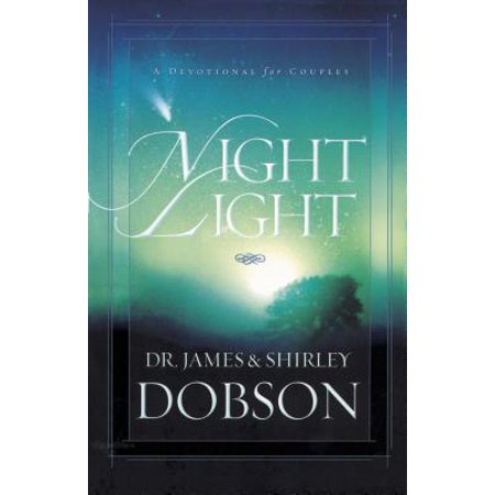 Night Light : A Devotional for Couples (James Dobson Love Must Be Tough Excerpts)