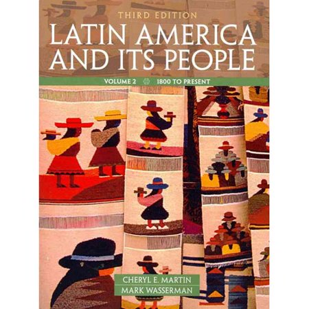Latin America and Its People: 1800 to Present