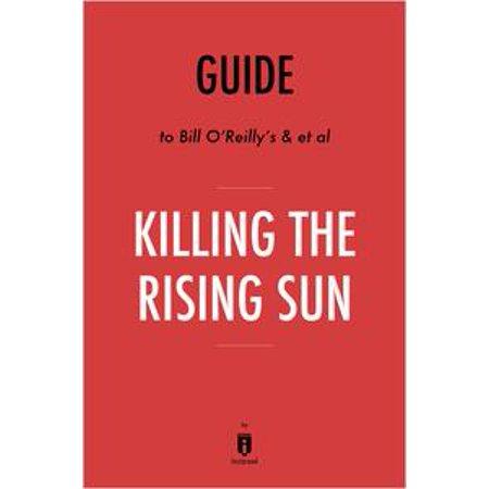 Kill Bill Wig (Guide to Bill O'Reilly's & et al Killing the Rising Sun by Instaread -)