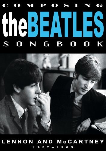 Composing the Beatles Songbook: Lennon and McCartney 1957-1965 by Music Video Dist