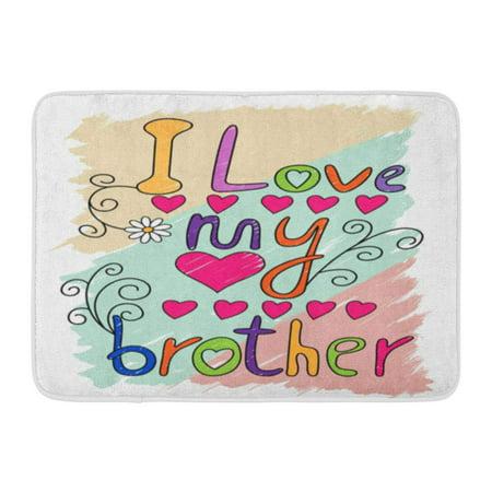 GODPOK Celebration Best I Love My Brother Hand Written Ever Cousin Rug Doormat Bath Mat 23.6x15.7
