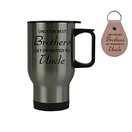 Only the Best Brothers Get Promoted to Uncle 14 oz Stainless Steel Travel Coffee Mug Bundle with Leather Keychain - Gift for New (Best Travel Coffee Mug Uk)