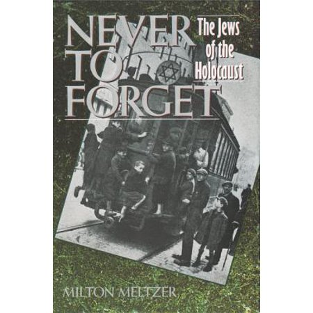 Never to Forget : The Jews of the Holocaust (Number Of Jews In Europe Before Holocaust)