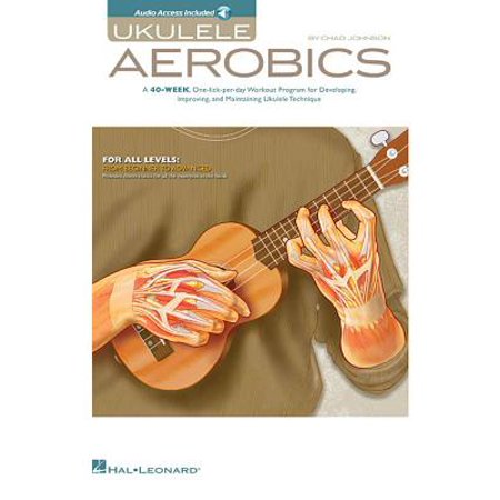 Ukulele Aerobics : For All Levels: From Beginner to Advanced
