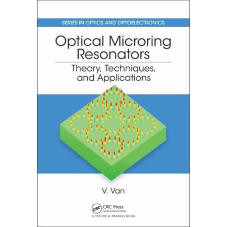 Optical Microring Resonators  Theory  Techniques  And Applications