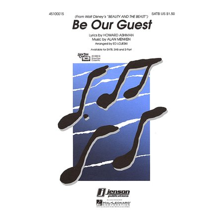 Hal Leonard Be Our Guest (from Beauty and the Beast) SATB arranged by Ed - Beauty And The Beast Be Our Guest