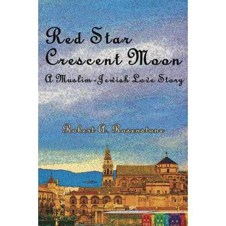 Red Star, Crescent Moon: A Muslim-Jewish Love Story -