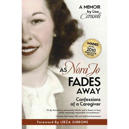 As Nora Jo Fades Away: Confessions of a Caregiver by