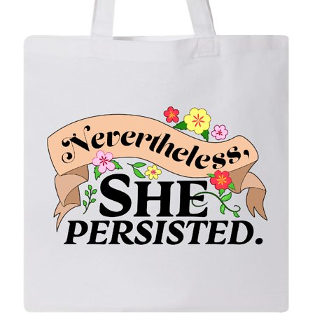 Inktastic Nevertheless  She Persisted With Flowers Tote Bag Womens Rights Quote