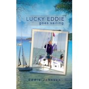 Lucky Eddie Goes Sailing - eBook