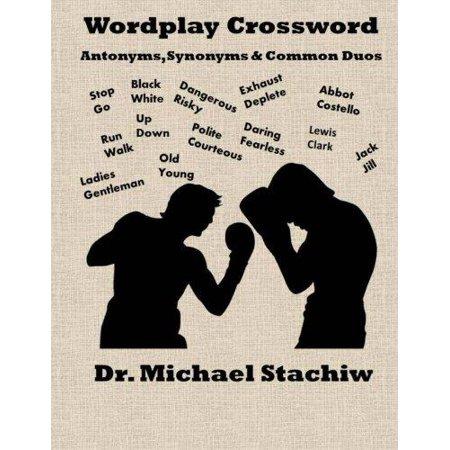 Wordplay Crossword  Antonyms  Synonyms   Common Duos