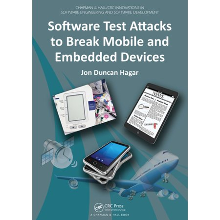Software Test Attacks to Break Mobile and Embedded Devices -