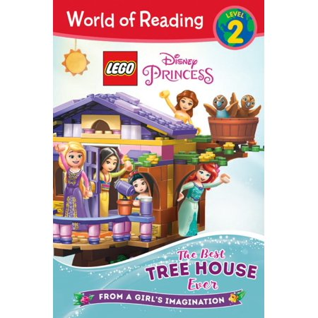 World of Reading LEGO Disney Princess: The Best Tree House Ever (Level (Best Wallpaper In The World Ever)