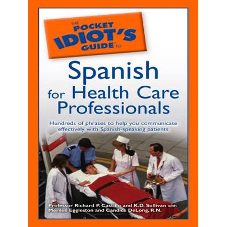 The Pocket Idiot's Guide to Spanish for Health Care Professionals - eBook (Spain Pocket Guide)
