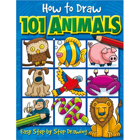 How to Draw 101...: How to Draw 101 Animals: Easy Step-By-Step Drawing (Paperback)