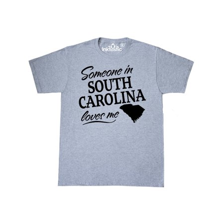 Someone in South Carolina Loves Me T-Shirt