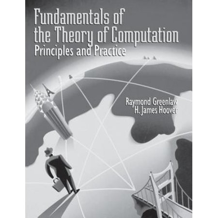 Fundamentals of the Theory of Computation: Principles and Practice - (James Beards Theory And Practice Of Good Cooking)