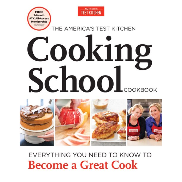 The America S Test Kitchen Cooking School Cookbook Everything You Need To Know To Become A Great Cook Hardcover Walmart Com Walmart Com