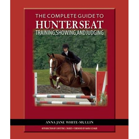 The Complete Guide to Hunter Seat Training, Showing, and Judging - eBook