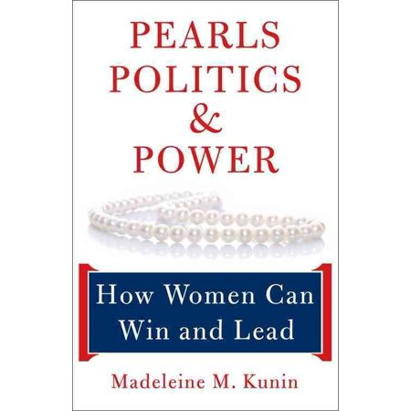 Pearls  Politics   Power  How Women Can Win And Lead