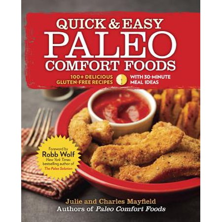 Quick & Easy Paleo Comfort Foods : 100+ Delicious Gluten-Free Recipes - Quick Halloween Foods