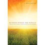Between Mirage and Miracle