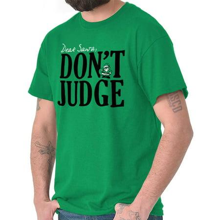 Dear Santa Dont Judge Christmas T Shirt Tee Dont Open Until Christmas