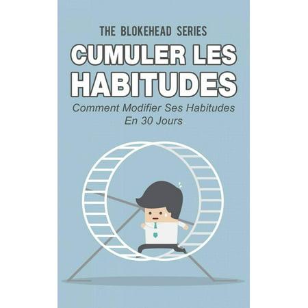 Cumuler les habitudes Comment modifier ses habitudes en 30 jours - eBook](Voice Modifiers)