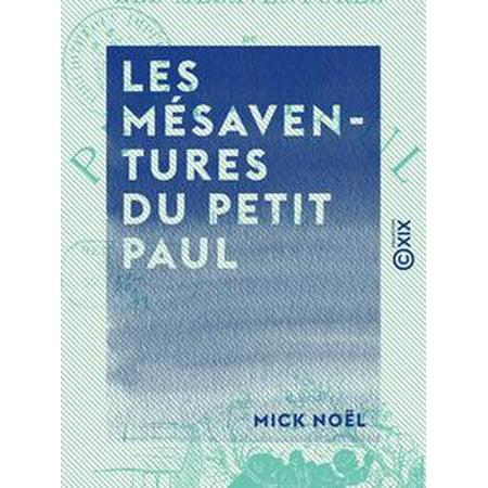 Les Mésaventures du petit Paul - eBook ()