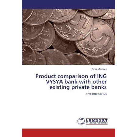 Product Comparison Of Ing Vysya Bank With Other Existing Private Banks