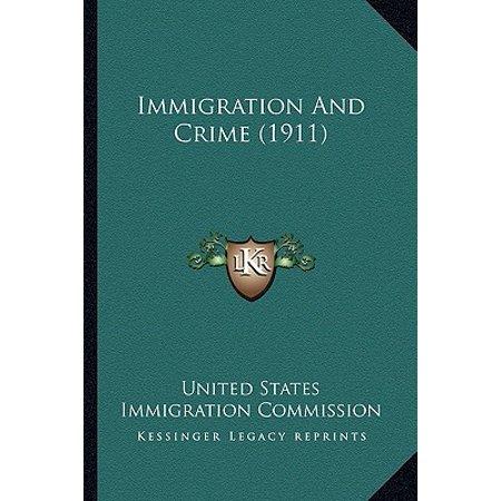 Immigration and Crime (1911) (Immigration And Crime In The United States)