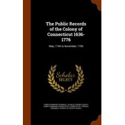 The Public Records of the Colony of Connecticut 1636-1776 : May, 1744 to November, 1750