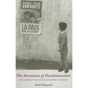 The Invention of Decolonization (Hardcover)