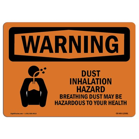 OSHA WARNING Sign - Dust Inhalation Hazard  | Choose from: Aluminum, Rigid Plastic or Vinyl Label Decal | Protect Your Business, Construction Site, Warehouse & Shop Area |  Made in the USA