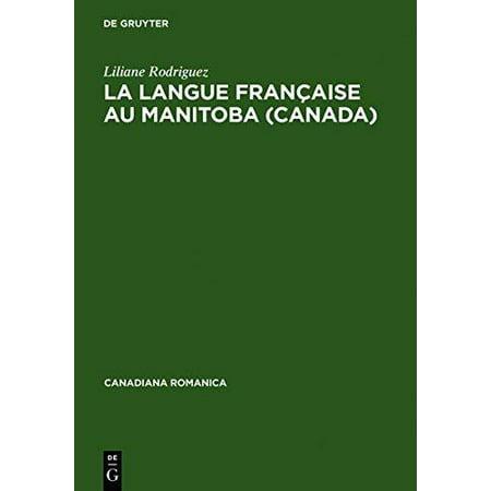 La Langue Francaise Au Manitoba  Canada   Histoire Et Evolution Lexicometrique