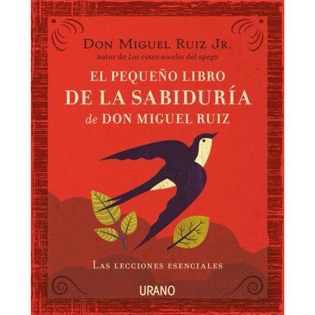 El Peque O Libro De La Sabidur A De Don Miguel Ruiz   Don Miguel Ruizs Little Book Of Wisdom