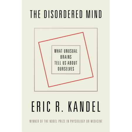 The Disordered Mind : What Unusual Brains Tell Us About (Arts With The Brain In Mind Eric Jensen)