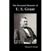 The Personal Memoirs of U. S. Grant, complete and fully illustrated (Hardcover)