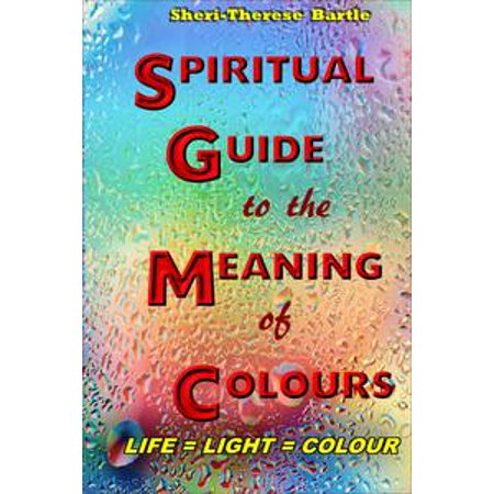 The Spiritual Guide to the Meaning of Colours - eBook (Spiritual Meaning Of Halloween)