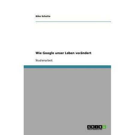 Wie Google Unser Leben Ver Ndert