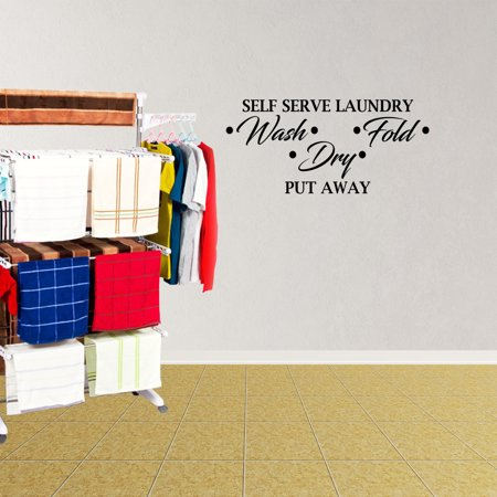 Self Serve Laundry Wash Dry Fold Put Away Vinyl Wall Decal Quote Decor XJ353